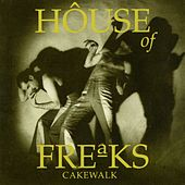 Play & Download Cakewalk by House Of Freaks | Napster