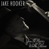 You'll Never Walk Alone by Jake Hooker