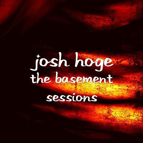 The Basement Sessions by Josh Hoge