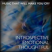 Play & Download Introspective Emotional Thoughtful by Music That Will Make You Cry | Napster