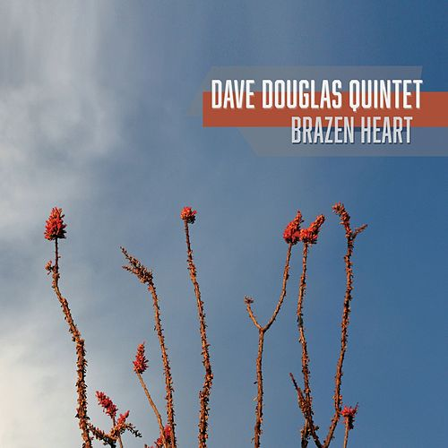 Play & Download Brazen Heart by Dave Douglas | Napster