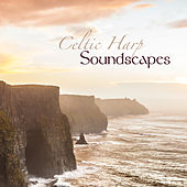 Play & Download Celtic Harp Soundscapes - Relaxing Celtic Music & Traditional Harp Music by Celtic Harp Soundscapes | Napster