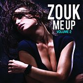 Zouk Me Up, Vol. 2 by Various Artists
