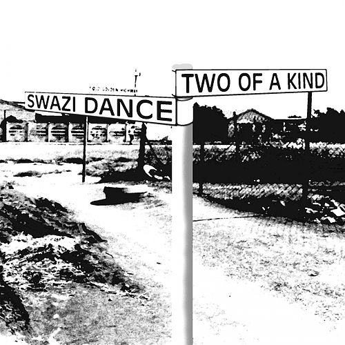 Play & Download Swazi Dance by Two Of A Kind | Napster