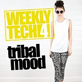 Play & Download Weekly Tech, Vol. 4: Tribal Mood - EP by Various Artists | Napster