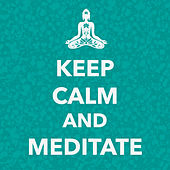 Play & Download Keep Calm and Meditate - Sleep & Relax Music by Calm Music Ensemble | Napster