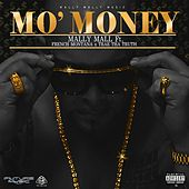 Play & Download Mo' Money (feat. French Montana & Trae Tha Truth) - Single by Mally Mall | Napster