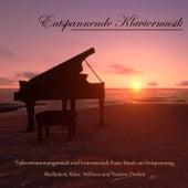 Entspannende Klaviermusik - Tiefenentspannungsmusik und Instrumentale Piano Musik zur Entspannung, Meditation, Relax, Wellness und Positives Denken by Klaviermusik Entspannen