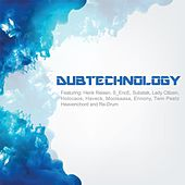 Play & Download Dubtechnology, Vol. 01 by Various Artists | Napster