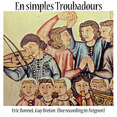 Play & Download En simples Troubadours (Live Recording in Avignon) by Guy Bonnet | Napster