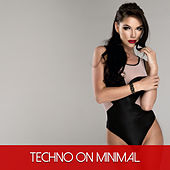 Play & Download Techno On Minimal by Various Artists | Napster