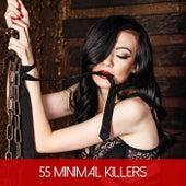 55 Minimal Killers by Various Artists