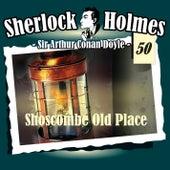 Die Originale - Fall 50: Shoscombe Old Place von Sherlock Holmes