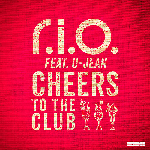 Play & Download Cheers to the Club by R.I.O. | Napster