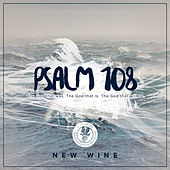 Psalm 108 by The New Wine