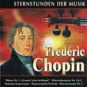 Play & Download Sternstunden der Musik: Frédéric Chopin by Various Artists | Napster