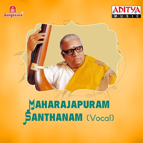 Play & Download Maharajapuram Santhanam by Maharajapuram Santhanam | Napster