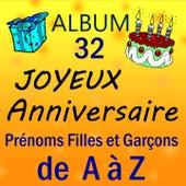 Prénoms filles et garçons de A à Z, vol. 32 by Joyeux Anniversaire
