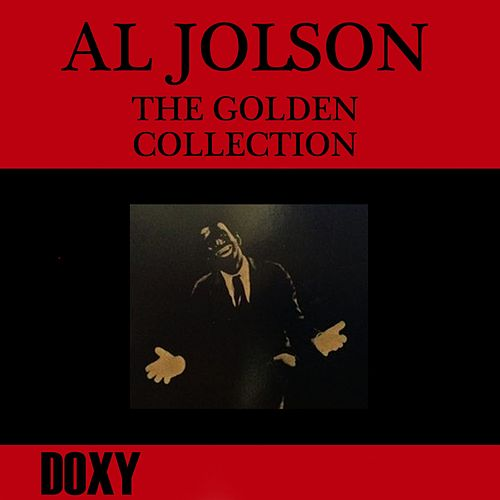 Play & Download The Golden Collection (Doxy Collection, Remastered) by Al Jolson | Napster