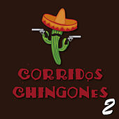 Play & Download Corridos Chingones 2 by Various Artists | Napster