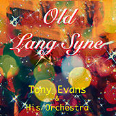 Play & Download Old Lang Syne by Tony Evans | Napster