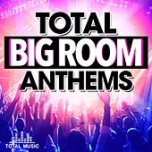 Play & Download Total Big Room Anthems - EP by Various Artists | Napster