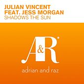 Play & Download Shadows The Sun (feat. Jess Morgan) by Julian Vincent | Napster
