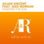 Shadows The Sun (feat. Jess Morgan) by Julian Vincent