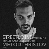 Street King, Vol. 7 (Mixed & Selected by Metodi Hristov) by Various Artists