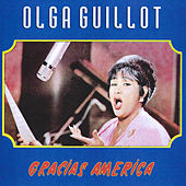 Play & Download Gracias America by Olga Guillot | Napster