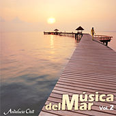 Andalucía Chill - Música del Mar / Music of the Sea - Vol. 2 by Various Artists