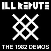 The 1982 Demos by Ill Repute