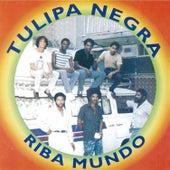 Play & Download Riba Mundo by Tulipa Negra | Napster