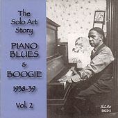The Solo Art Story, Vol. 2: Piano Blues & Boogie 1938-39 by Various Artists