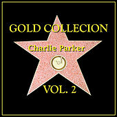 Play & Download Gold Collection Vol. II by Charlie Parker | Napster