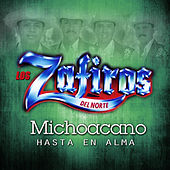 Play & Download Michoacano Hasta el Alma by Los Zafiros del Norte | Napster
