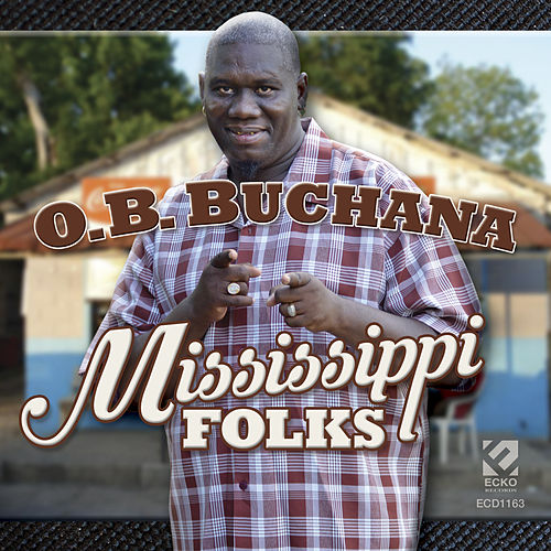Play & Download Mississippi Folks by O.B. Buchana | Napster