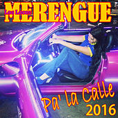 Merengue Pa ' la Calle 2016 by Los Locos