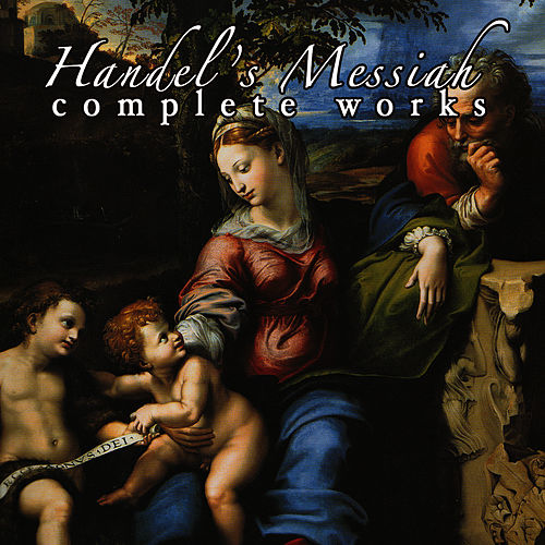 Play & Download Handel's Messiah by George Frideric Handel | Napster