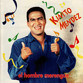 Play & Download El Hombre Merengue by Kinito Méndez | Napster