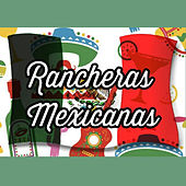Play & Download Rancheras Mexicanas by Various Artists | Napster