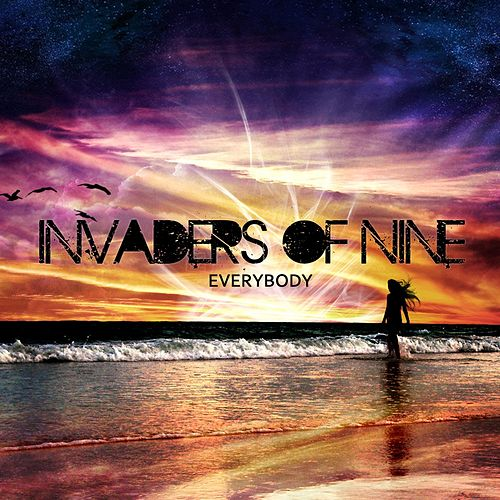 Play & Download Everybody by Invaders Of Nine | Napster