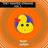 They Wanted Strange, Vol. 1 - Single by Various Artists