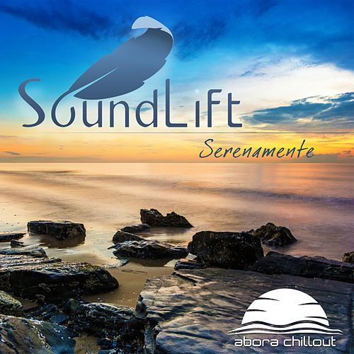 Play & Download Serenamente - EP by SoundLift | Napster