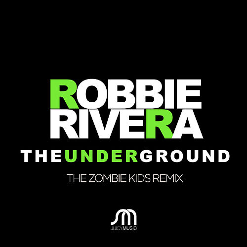 Play & Download The Underground (The Zombie Kids Remix) by Ivan Robles | Napster