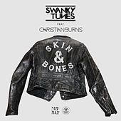Play & Download Skin & Bones (feat. Christian Burns) by Swanky Tunes | Napster
