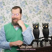 Play & Download Grey Tickles, Black Pressure by John Grant | Napster