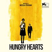Play & Download Hungry Hearts (Original Motion Picture Soundtrack) by Nicola Piovani | Napster