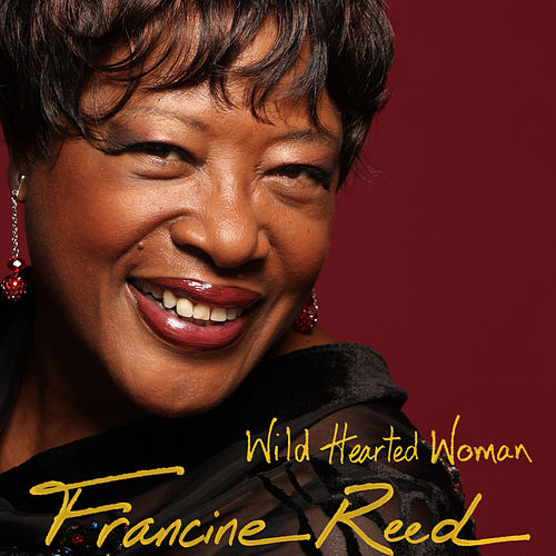 Play & Download Wild Hearted Woman by Francine Reed | Napster