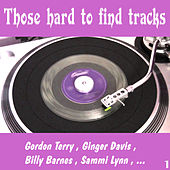 Those Hard to Find Tracks , Vol. 1 by Various Artists